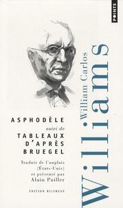 William Carlos Williams - Asphodèle - Suivi de Tableaux d'après Bruegel, édition bilingue français-anglais.