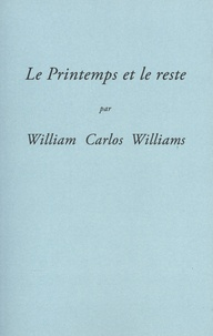 William Carlos Williams - Le Printemps et le reste.