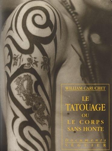 Le tatouage. Ou Le corps sans honte