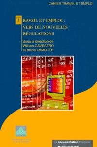 William Cavestro et Bruno Lamotte - Travail et emploi - Vers de nouvelles régulations.