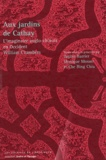 William Chambers - Aux jardins de Cathay - L'imaginaire anglo-chinois en Occident.