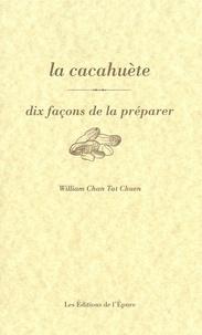 William Chan Tat Chuen - La cacahuète - Dix façons de la préparer.