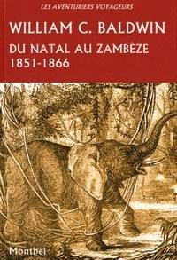 Checkpointfrance.fr Du Natal au Zambèze - Chasses et aventures dans le sud-est de l'Afrique 1851-1866 Image