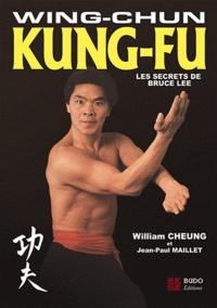 William Cheung et Jean-Paul Maillet - Wing-Chun Kung-Fu - Les secrets de Bruce Lee.