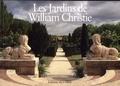 William Christie - Les jardins de William Christie.
