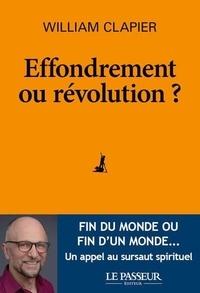 Effondrement ou révolution ? - William Clapier |