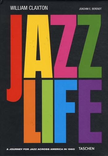 William Claxton et Joachim-Ernst Berendt - Jazzlife - A journey for jazz across America in 1960.
