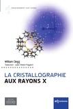 William Clegg et Julien Robert-Paganin - La cristallographie  aux rayons X.