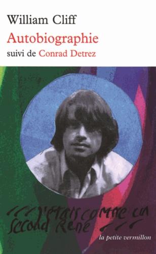 Autobiographie. Suivi de Conrad Detrez