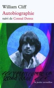 William Cliff - Autobiographie - Suivi de Conrad Detrez.