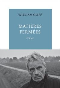 William Cliff - Matières fermées.