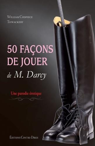 50 façons de jouer de M.Darcy