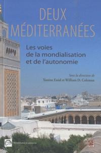 William Coleman et Yassine Essid - Deux Méditerranées - Les voies de la mondialisation et de l'autonomie.