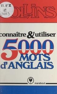 William Collins et Barbara I. Christie - Connaître et utiliser 5000 mots d'anglais.