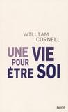 William Cornell - Une vie pour être soi.