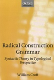 William Croft - Radical Construction Grammar.