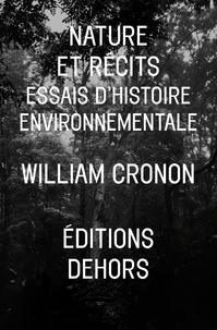 William Cronon - Nature et récits - Essais d'histoire environnementale.