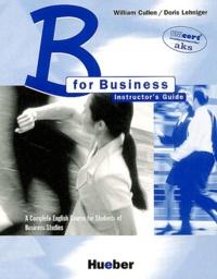 William Cullen et Doris Lehniger - B for business - Instructor's guide.