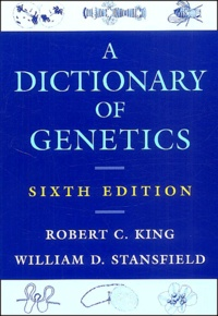 William-D Stansfield et Robert-C King - A dictionary of genetics. - 6th edition.