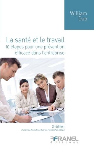 La santé et le travail. 10 étapes pour une prévention efficace dans l'entreprise 2e édition