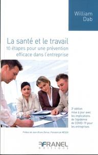 William Dab - La santé et le travail - 10 étapes pour une prévention efficace dans l'entreprise.