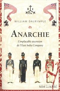 William Dalrymple - Anarchie - L'implacable ascension de l'East India Company.