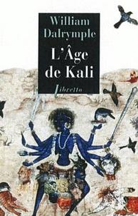 William Dalrymple - L'âge de Kali.