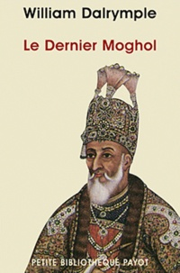 Le Dernier Moghol - La chute dune dynastie, Delhi, 1857.pdf