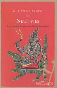 William Dalrymple - Neuf vies - A la recherche du sacré dans l'Inde d'aujourd'hui.