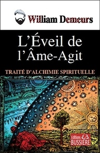 William Demeurs - L'éveil de l'âme-agit - Traité d'alchimie spirituelle.
