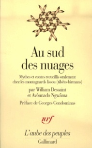 William Dessaint et Avounado Ngwâma - Au sud des nuages - Mythes et contes recueillis oralement chez les montagnards lissou (tibéto-birmans).