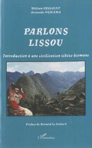William Dessaint et Avounado Ngwâma - Parlons lissou - Introduction à une civilisation tibéto-birmane.