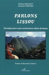 William Dessaint et Avounado Ngwâma - Parlons lissou - Introduction à une civilisation tibéto-birmane.
