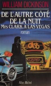 William Dickinson - De l'autre côté de la nuit - Mrs. Clark à Las Vegas, roman.
