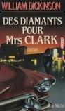William Dickinson - Des Diamants pour Mrs Clark.
