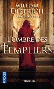 William Dietrich - L'ombre des templiers.