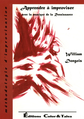 William Dongois - Apprendre à improviser avec la musique de la Renaissance.