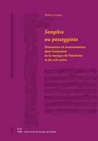 William Dongois - Semplice ou passeggiato - Diminution et ornementation dans l'exécution de la musique de Palestrina et du stile antico.