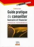 William Dosik - Guide pratique du conseiller bancaire et financier - Approche patrimoniale.