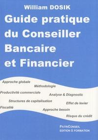 William Dosik - Guide pratique du conseiller bancaire et financier.