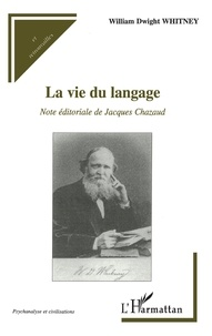 William Dwight Whitney - La vie du langage.