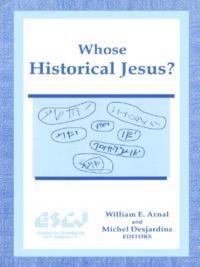 William E. Arnal et Michel Desjardins - Whose Historical Jesus?.