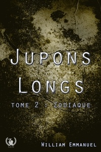 William Emmanuel - Jupons longs - Tome 2 - Zodiaque.