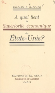 William Emmanuel Rappard - À quoi tient la supériorité économique des États-Unis ?.