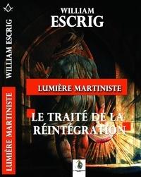 William Escrib - Lumière martiniste - Le Traité de la réintégration.