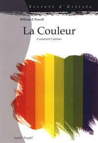 William-F Powell - La couleur - Comment l'utiliser.