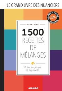 William-F Powell - Le grand livre des nuanciers - 1500 recettes de mélanges - Huile, acrylique et aquarelle.
