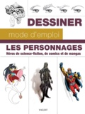 William-F Powell et Michael Dobrzycki - Les personnages - Héros de science-fiction, de comics et de mangas.