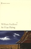 William Faulkner - As I Lay Dying.