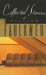 William Faulkner - Collected Stories of William Faulkner.
